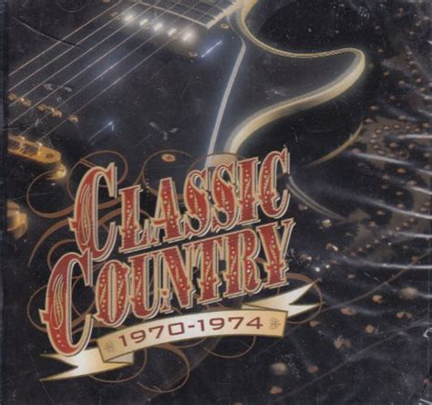 Classic Country 1970-1974 (1998, CD)   Discogs